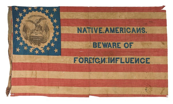 A Know Nothing Party flag. They were Trumping long before Trump.